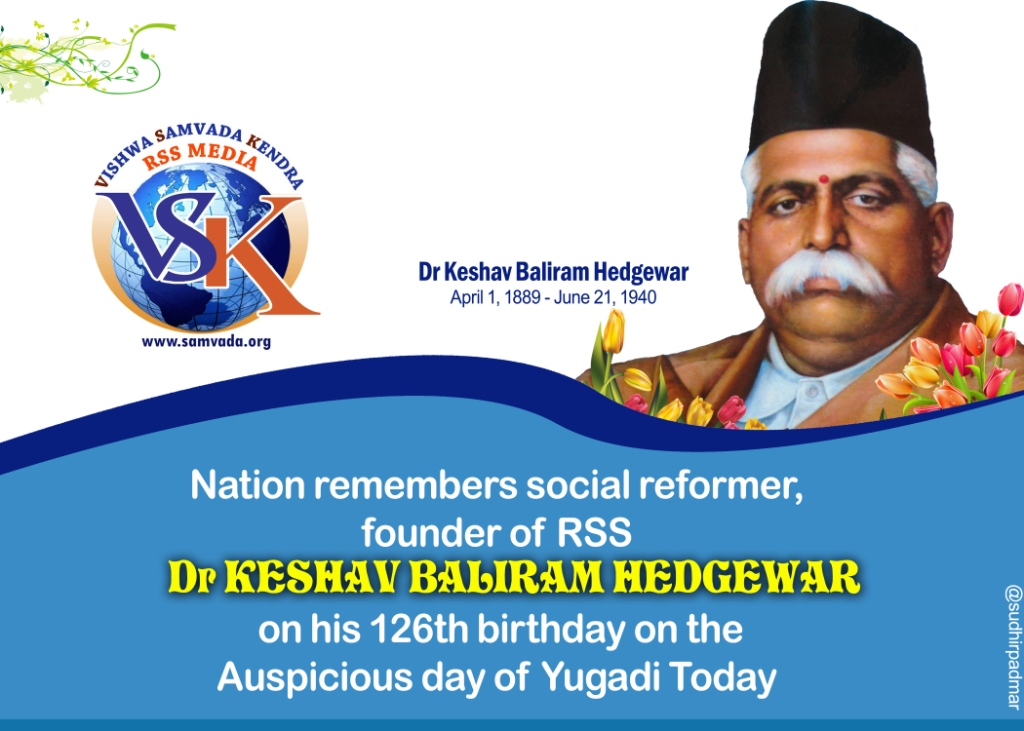 RSS salutes its founder Dr Keshava Baliram Hedgewar on his 126th Birthday on Yugadi
